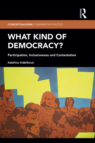 What Kind of Democracy? Participation, Inclusiveness and Contestation